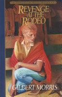 Revenge at the Rodeo (Danielle Ross Mystery Book #4)