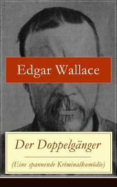 Der Doppelgänger (Eine spannende Kriminalkomödie) - Vollständige deutsche Ausgabe