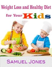 Weight Loss and Healthy Diet for Your Kids