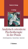 Analytisch orientierte Psychotherapie in der Praxis PDF