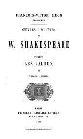 Œuvres complètes de W. Shakespeare ...: Les jaloux: Cymbeline. Othello