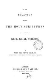 On the Relation Between the Holy Scriptures and Some Parts of Geological Science