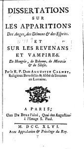 Dissertations sur les apparitions des anges, des démons & des esprits et sur les revenans et vampires de Hongrie, de Boheme, de Moravie & de Silesie ...
