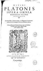 Opera omnia Marsilio Ficino interprete... [Ed Simon Grynaeus. Add. sex dialogi, trad Sebastianus Conradus] Lugduni apud Ioannem Lertout [Excudebat Ioannes Marcorelius]