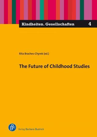 The Future of Childhood Studies PDF
