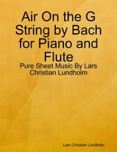 Air On the G String by Bach for Piano and Flute - Pure Sheet Music By Lars Christian Lundholm