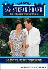 Dr. Stefan Frank - Folge 2205: Dr. Bayers großes Versprechen