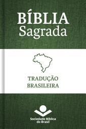 Bíblia Sagrada Tradução Brasileira: Com notas e referências cruzadas, Edição 2