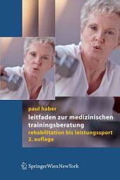 Leitfaden zur medizinischen Trainingsberatung: Rehabilitation bis Leistungssport, Ausgabe 2