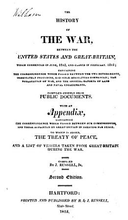 The History of the War  Between the United States and Great Britain  which Commenced in June  1812  and Closed in February  1815     PDF