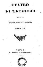 Teatro di Kotzebue ad uso delle scene italiane. Tomo 1. [-16.]: 13
