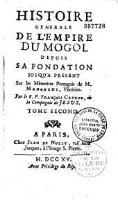 Histoire générale de l'empire du Mogol depuis sa fondation, sur les mémoires du Manouchi [par le P. F. Catrou]