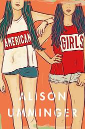 American Girls : A Novel