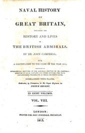 Naval history of Great Britain: including the history and lives of the British admirals, Volume 8
