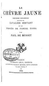 La chèvre jaune: histoire sicilienne ;suivi du Cavalier servant ; et du Procès de Pascal Zioba