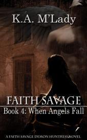 Faith Savage: Book 4 - When Angels Fall