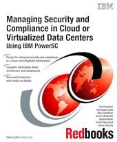 Managing Security and Compliance in Cloud or Virtualized Data Centers Using IBM PowerSC