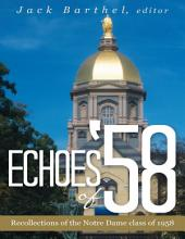 Echoes of '58: Recollections of the Notre Dame Class of 1958