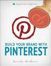 Build Your Brand with Pinterest