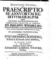 Dissertatio Ivridica, De Praescriptione Annvorvm Reditvvm Realivm