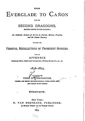From Everglade to Ca  on with the Second Dragoons   second United States Cavalry  PDF