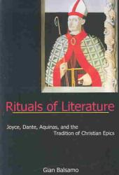 Rituals of Literature: Joyce, Dante, Aquinas, and the Tradition of Christian Epics