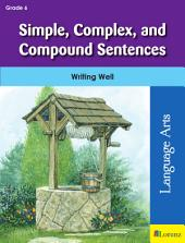 Simple, Complex, and Compound Sentences: Writing Well in Grade 6
