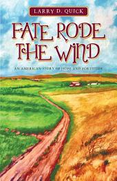 Fate Rode the Wind: An American Story of Hope and Fortitude