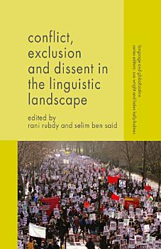 Conflict  Exclusion and Dissent in the Linguistic Landscape PDF