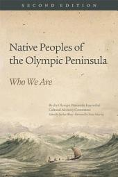 Native Peoples of the Olympic Peninsula: Who We Are, Second Edition, Edition 2