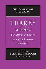 The Cambridge History of Turkey: Volume 2, The Ottoman Empire as a World Power, 1453–1603
