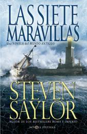 Las siete maravillas: Una novela del mundo antiguo