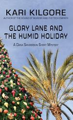 Glory Lane and the Humid Holiday