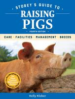Storey s Guide to Raising Pigs  4th Edition PDF