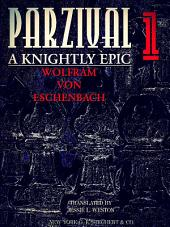 Parzival A Knightly Epic Volume 1 (of 2) (English Edition)