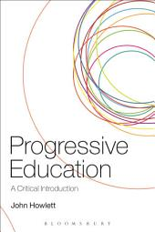 Progressive Education: A Critical Introduction