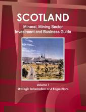 Scotland Mineral & Mining Sector Investment and Business Guide