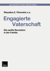 Engagierte Vaterschaft: Die sanfte Revolution in der Familie