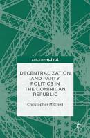 Decentralization and Party Politics in the Dominican Republic PDF