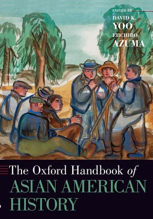 The Oxford Handbook of Asian American History PDF