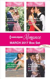 Harlequin Romance March 2017 Box Set: Return of Her Italian Duke\The Millionaire's Royal Rescue\Proposal for the Wedding Planner\A Bride for the Brooding Boss