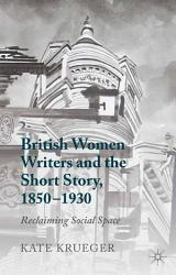 British Women Writers And The Short Story 1850 1930 Book PDF