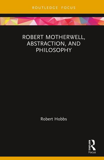 Robert Motherwell  Abstraction  and Philosophy PDF