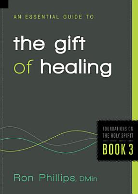 An Essential Guide to the Gift of Healing PDF