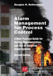 Alarm Management for Process Control, Second Edition: A Best-Practice Guide for Design, Implementation, and Use of Industrial Alarm Systems, Edition 2