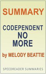 Summary of Codependent No More by Melody Beattie