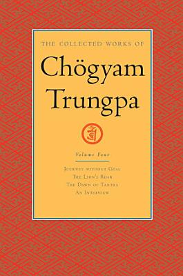 The Collected Works of Chogyam Trungpa  Volume Four PDF