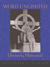WORD UNLIMITED: Divinely Maternal