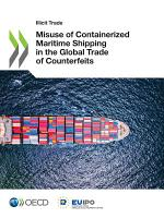 Illicit Trade Misuse of Containerized Maritime Shipping in the Global Trade of Counterfeits