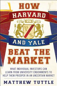 How Harvard and Yale Beat the Market PDF